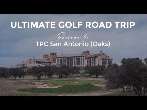 Ultimate Golf Road Trip - Tpc San Antonio (oaks)